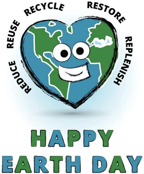Happy Earth Day Go Green Reduce Reuse Recycle Restore