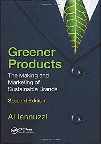 Greener Products The Making and Marketing of Sustainable Brands