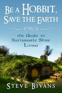 Be a hobbit, save the Earth